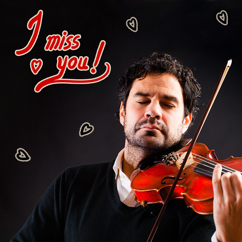 Say I Miss You With Song On Violin