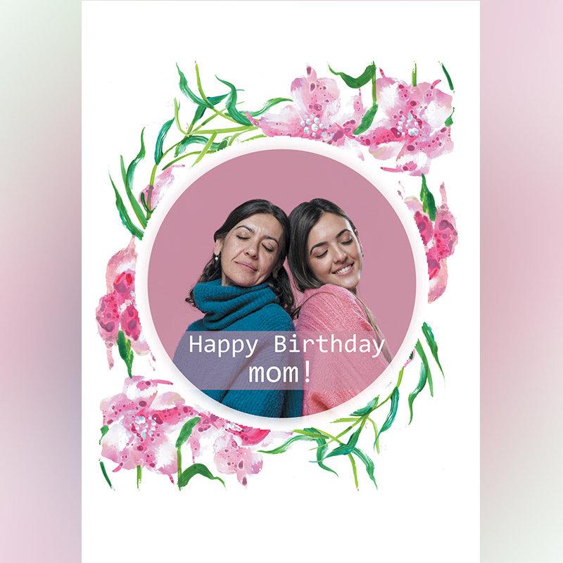 Happy Birthday Mom - Personalised E-Cards