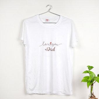 Love You Dad Printed Tshirt